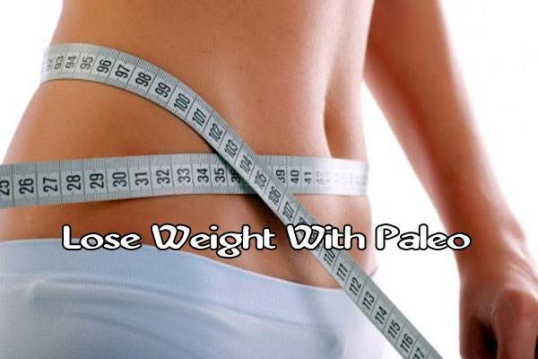 How to lose weight with paleo diet